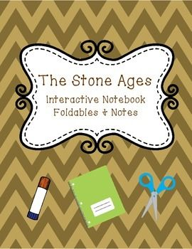 Hi! This interactive notebook on the Old and New Stone Ages was a hit with my students. It will be fun and engaging for your students as well!  Included in this file are interactive notebook foldables and notes on the following topics:  Stone Age Vocabulary Old Stone Age Way of Life The Discovery of Fire Stone Age Cave Painting The Ice Age New Stone Age Way of Life Early Agricultural Settlements The Iceman of the Alps  Thanks!
