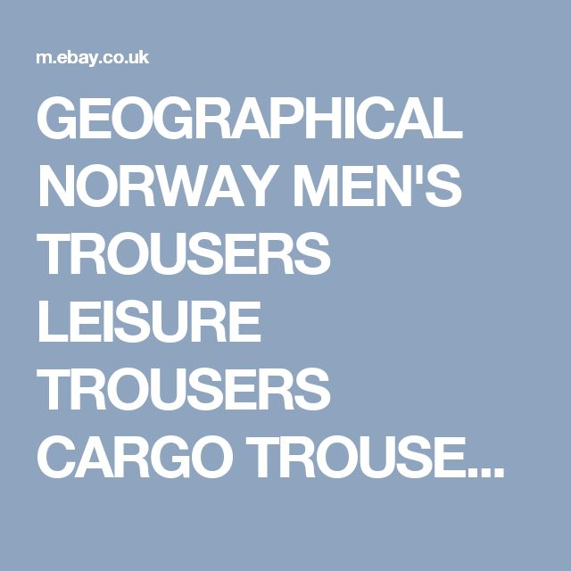 GEOGRAPHICAL NORWAY MEN'S TROUSERS LEISURE TROUSERS CARGO TROUSERS ARMY PANTS  | eBay