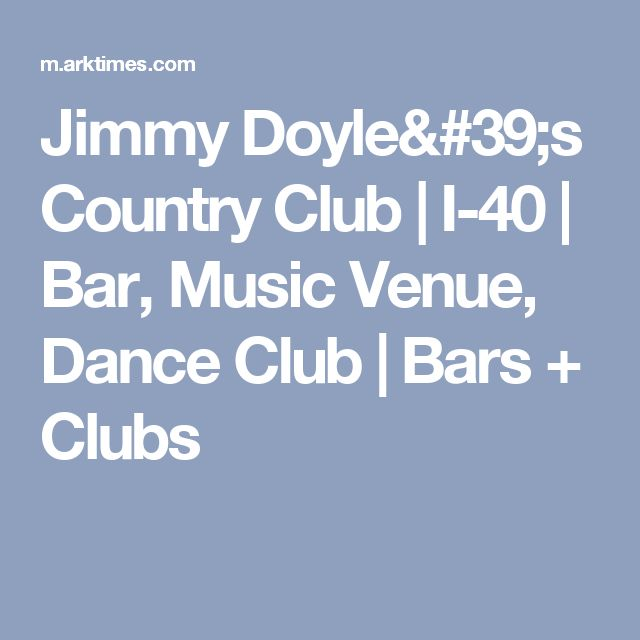 Jimmy Doyle's Country Club | I-40 | Bar, Music Venue, Dance Club | Bars + Clubs