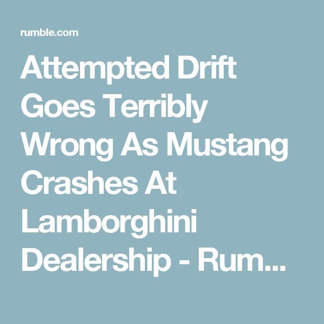 Attempted Drift Goes Terribly Wrong As Mustang Crashes At Lamborghini Dealership - Rumble