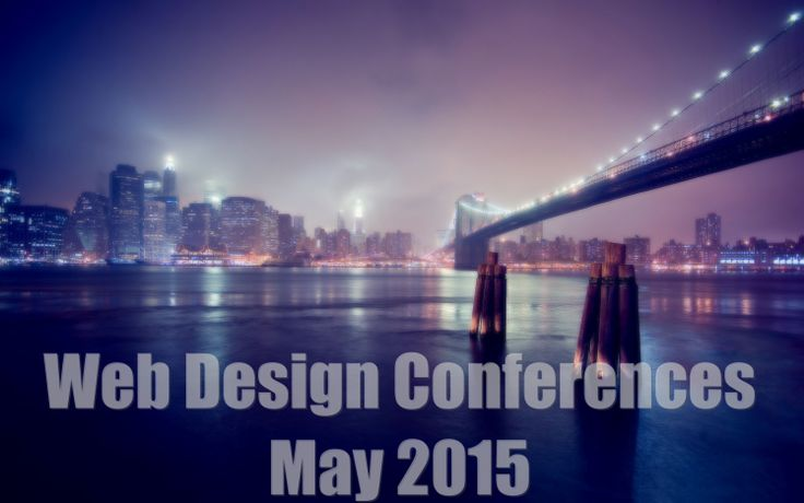 13 Web Design Conferences to Attend in May 2015