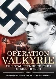 operacion valquiria - This was a mission that some nazis  decide to do, for killing Hitler. The problem was that a wooden board was at the side of the bomb so the explosion was not enough for killing Hitler.