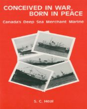 Conceived in War, Born in Peace: Canada's Deep Sea Merchant Marine by S.C. Heal (1992, Cordillera Publishing Company, $9.95) The author provides details about Canada's large, wartime Merchant Fleet and its aftermath.