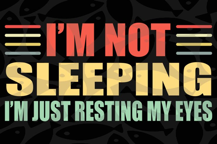 Download I'm not sleeping i'm just resting my eyes, gift from ...