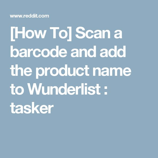 How To Scan A Barcode And Add The Product Name To Wunderlist