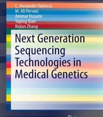 Next Generation Sequencing Technologies In Medical Genetics PDF