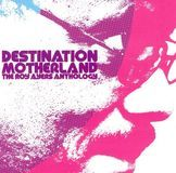 Destination Motherland: The Roy Ayers Anthology [CD]