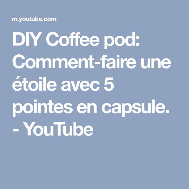 DIY Coffee pod: Comment-faire une étoile avec 5 pointes en capsule. - YouTube