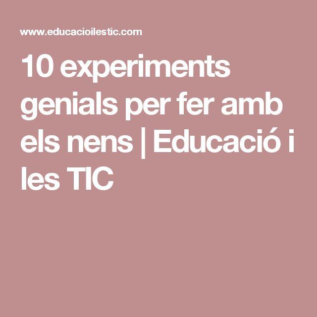 10 experiments genials per fer amb els nens | Educació i les TIC