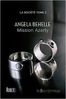 Les Reines de la Nuit: La Société T2, Mission Azerty d'Angela Behelle