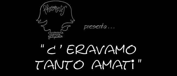 C'eravamo tanto amati, spettacolo teatrale realizzato dalla Compagnia teatrale indipendente Phronesis. Lo spettacolo a #Bitonto presso il #Corvotorvo domenica 19 gennaio 2014.