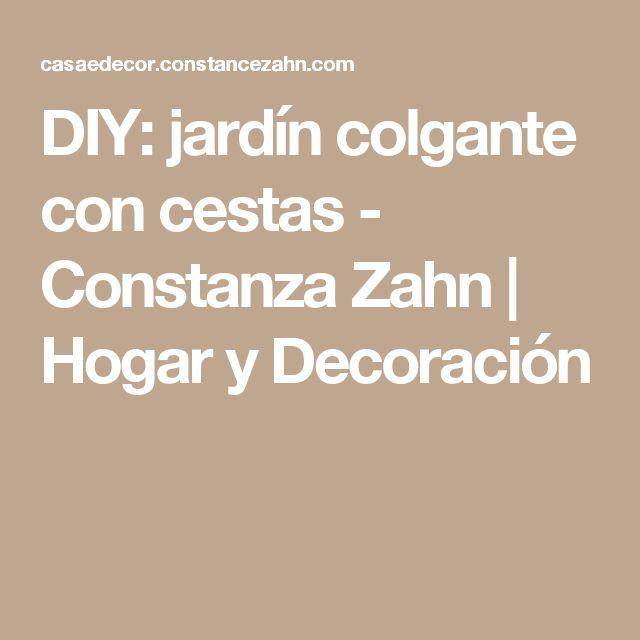 DIY: jardín colgante con cestas - Constanza Zahn    Hogar y Decoración