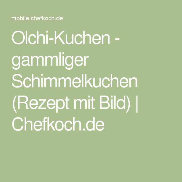 Olchi-Kuchen - gammliger Schimmelkuchen (Rezept mit Bild) | Chefkoch.de