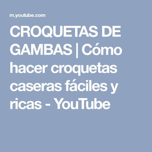 CROQUETAS DE GAMBAS | Cómo hacer croquetas caseras fáciles y ricas - YouTube