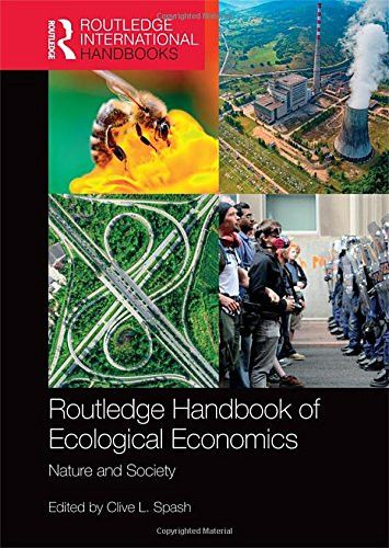 Routledge Handbook of Ecological Economics: Nature and Society (Routledge International Handbooks)
