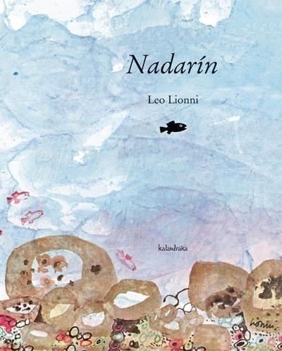 La unión hace la fuerza y si no que se lo digan a Nadarín.Editorial Kalandraka.