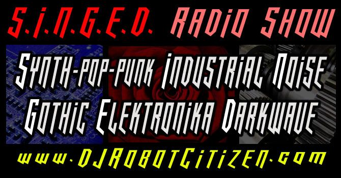 Best New Top Net Internet Online Dark Alternative Radio Podcast Stations Shows Podcasts Programs Programmes DJs Hosts Electronic Gothic Industrial Electronica Synth Pop Wave Underground Music DJ SINGED S.I.N.G.E.D. Australian Radioshow Robot Citizen Scene