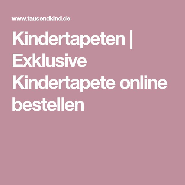 Fancy Kindertapeten Exklusive Kindertapete online bestellen