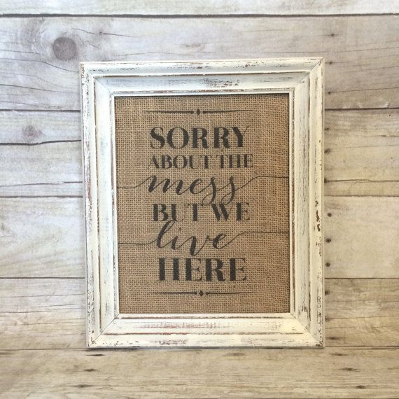 Sorry About the Mess but We Live Here | Burlap Art Print by BellaGreyVintage