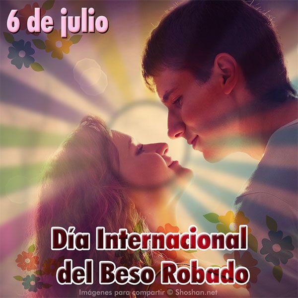 Aunque no lo creas. El 6 de julio celebramos el día del Beso Robado. Aqui tienes una imagen para compartir en las Redes Sociales