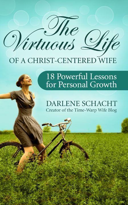 The Virtuous Life of a Christ-Centered Wife eBook by @darlene Schacht (TimeWarpWife.com)
