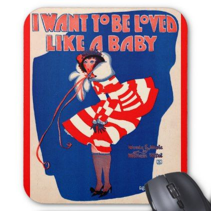 1920s song sheet I Want to Be Loved Like a Baby Mouse Pad - baby gifts child new born gift idea diy cyo special unique design