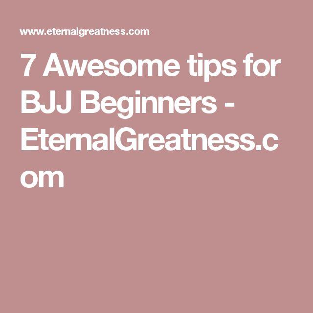 7 Awesome tips for BJJ Beginners - EternalGreatness.com