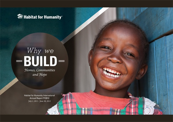Habitat for Humanity International FY12 Annual Report by Ben Skudlarek , via Behance