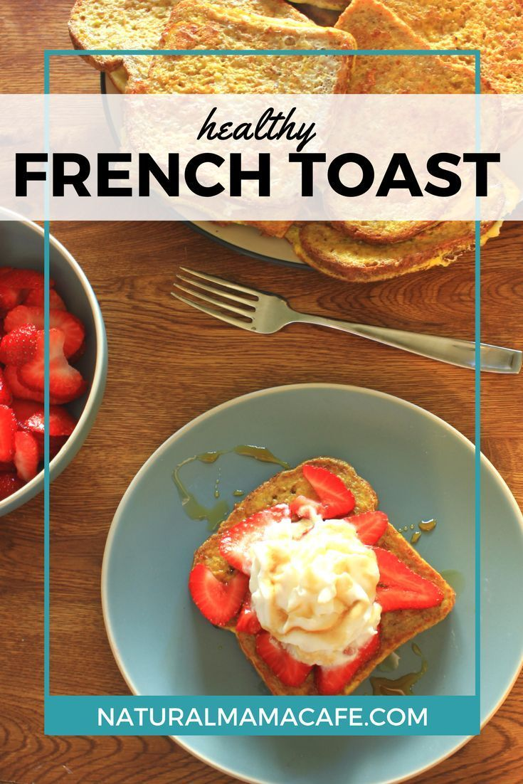 my weekly guilt free indulgence healthy french toast gluten free sprouted whole wheat strawberries yogurt real maple syrup whipped cream berries fruit easy quick breakfast