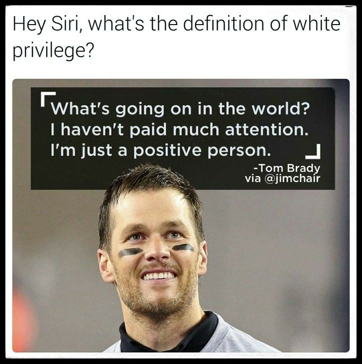 What's going on in the world? I haven't paid much attention...Tom Brady