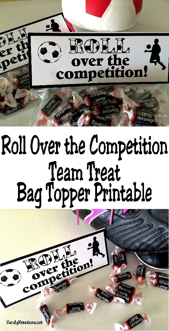 "Wish your soccer team good luck with these Tootsie Roll themed Team Treats.  They will ""Roll over the competition"" when they receive these bag topper free printables with lots of yummy candies inside."