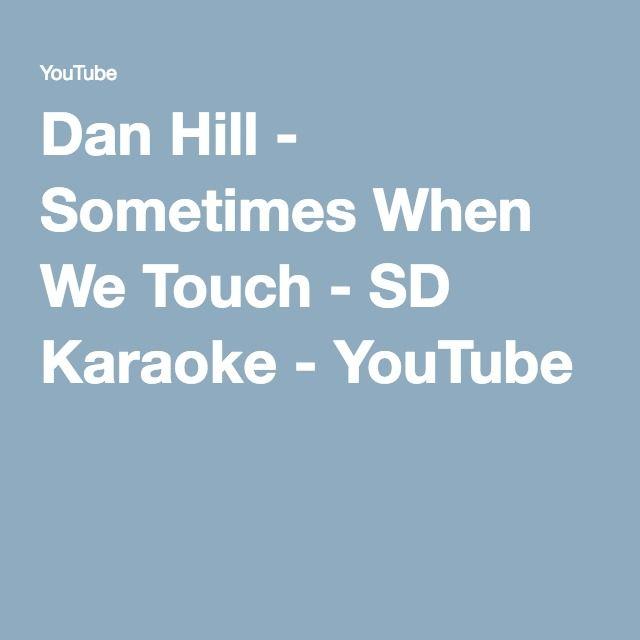 Dan Hill - Sometimes When We Touch - SD Karaoke - YouTube