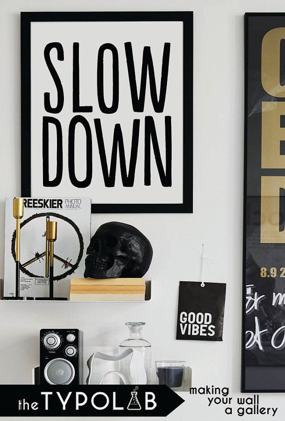 Slow Donw /Inspirational Print/ Typography Poster/ by theTypolab