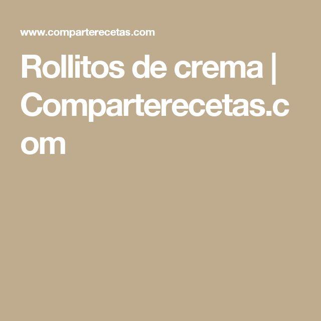 Rollitos de crema | Comparterecetas.com