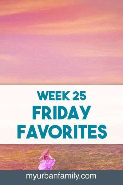 Week 25 of Friday Favorites! The best videos, photos, products, and stories from the week.