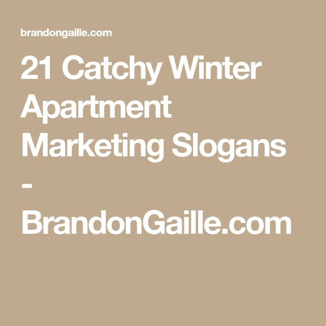 21 Catchy Winter Apartment Marketing Slogans - BrandonGaille.com
