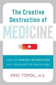 the creative destruction of medicine by eric topol #healthcare #business books