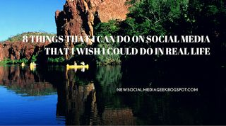 The New Social Media Geek: 8 Things That I Can Do on Social Media That I Wish...