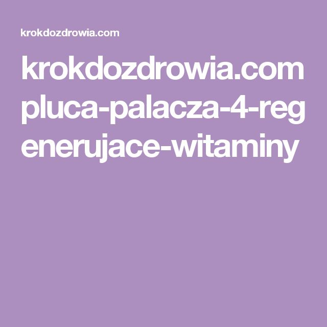 krokdozdrowia.com pluca-palacza-4-regenerujace-witaminy