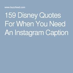 159 Disney Quotes For When You Need An Instagram Caption