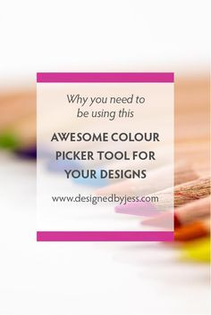 Why you need to be using this awesome colour picker tool for your designs - Designed by Jess, graphic design Coffs Harbour