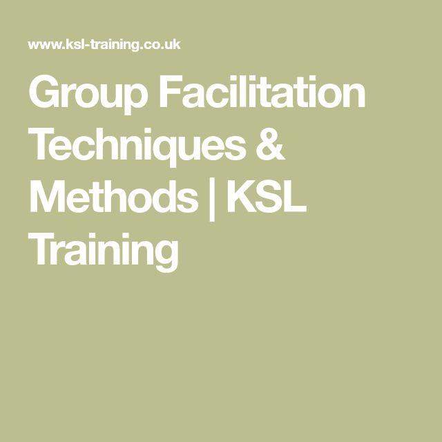 Group Facilitation Techniques & Methods | KSL Training