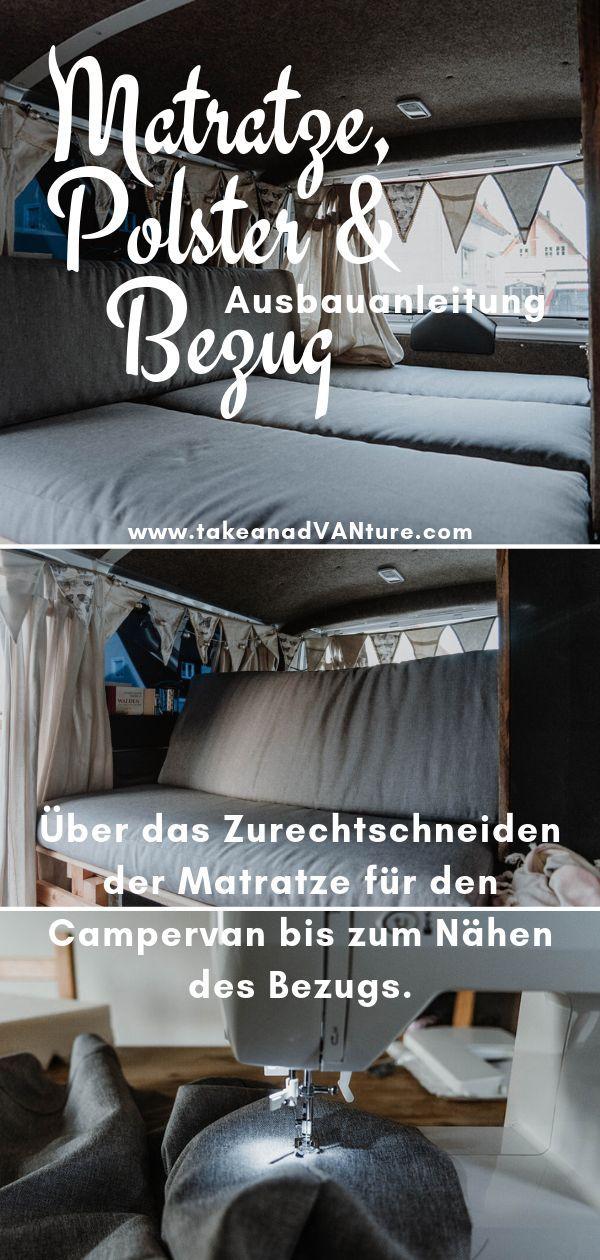Selbstausbau Kastenwagen Matratze Polster Bezug Take An Advanture Matratze Camping Matratze Auto Matratze