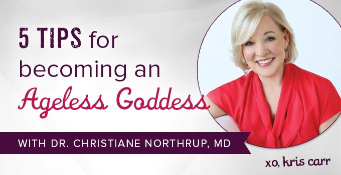 Discover the secrets to growing older with fire and gusto from Dr. Christiane Northrup, she's sharing her top five tips for being an ageless goddess.