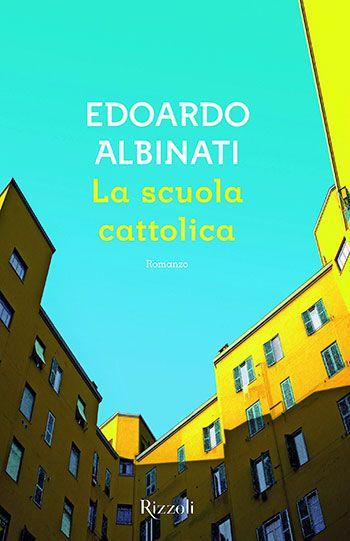 Edoardo Albinati, La scuola cattolica