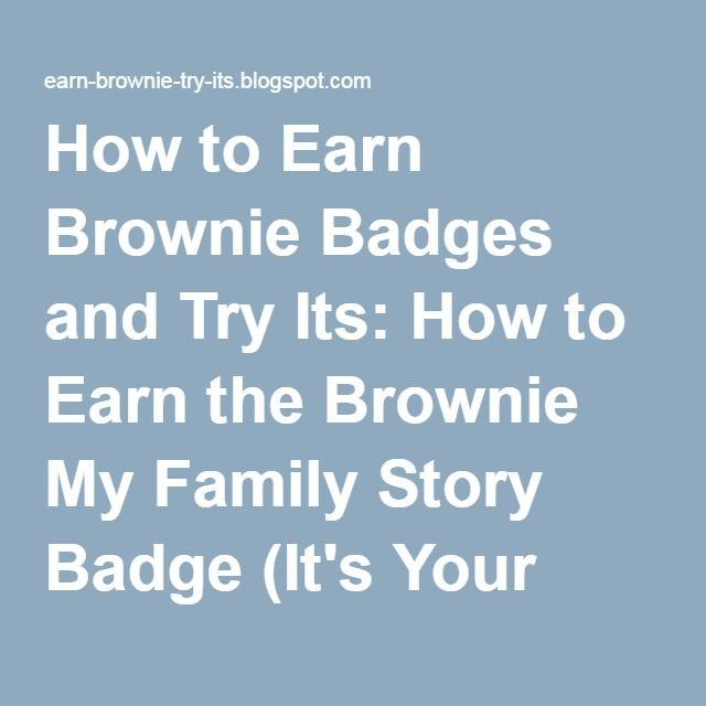 How to Earn Brownie Badges and Try Its: How to Earn the Brownie My Family Story Badge (It's Your World-Change It Brownie Quest Journey)