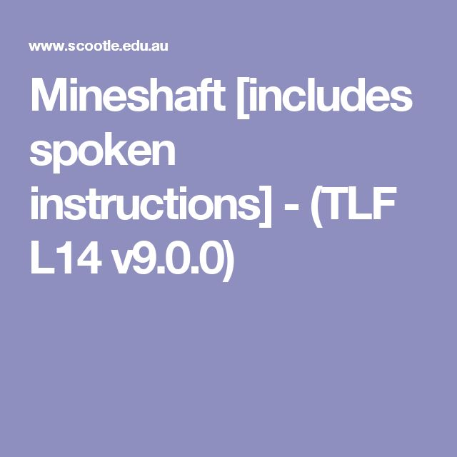 Mineshaft [includes spoken instructions] - (TLF L14 v9.0.0) -Direct a cart down a mineshaft. Examine rocks and minerals such as coal and diamonds. Match them to their use in industry such as power generation or jewellery.