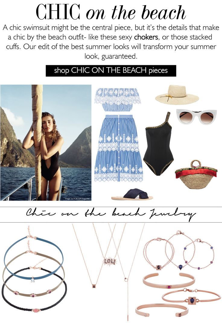 CHIC ON THE BEACH : A chic swimsuit might be the central piece, but it's the details that make a chic by the beach outfit- like these sexy chokers, or those stacked cuffs. Our edit of the best summer looks will transform your summer look, guaranteed.