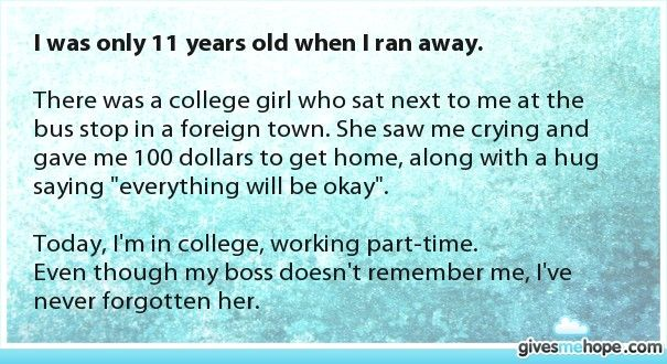 Random acts of kindness - I was only 11 years old when I ran away.