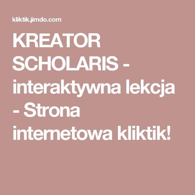 KREATOR SCHOLARIS - interaktywna lekcja - Strona internetowa kliktik!